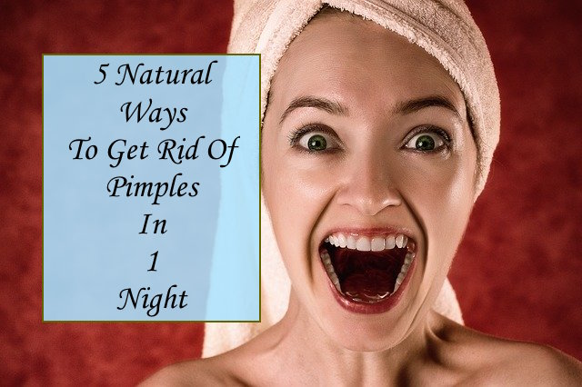 Natural ways to get rid of pimples overnight